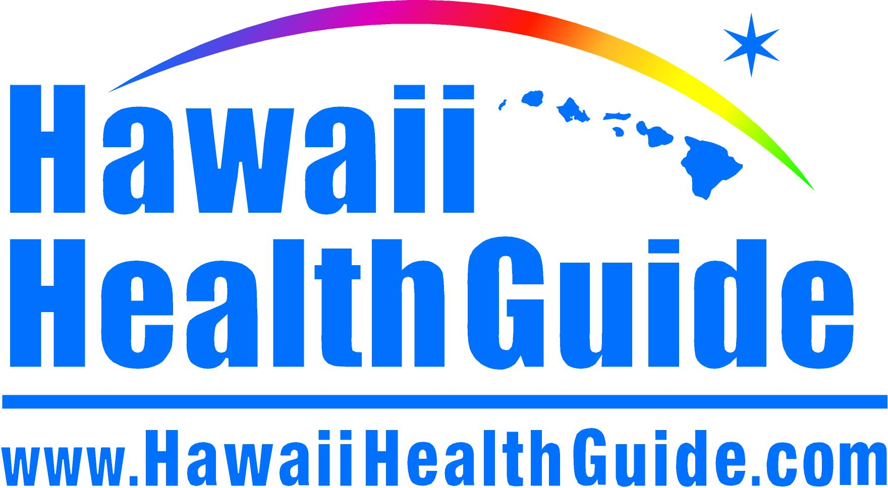 Hawaii Health Guide www.HawaiiHealthGuide.com
